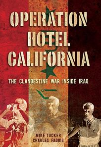 Operation Hotel California: The Clandestine War Inside Iraq