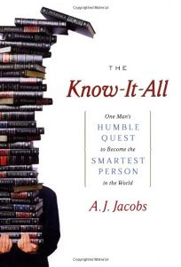 THE KNOW-IT-ALL: One Mans Humble Quest to Become the Smartest Person in the World