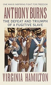 Anthony Burns: The Defeat and Triumph of a Fugitive Slave