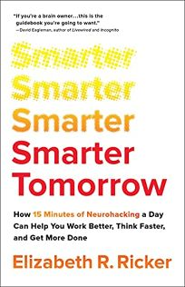 Smarter Tomorrow: How 15 Minutes of Neurohacking a Day Can Help You Work Better