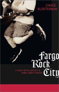 FARGO ROCK CITY: A Heavy Metal Odyssey in Rural Nörth Daköta