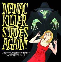 Maniac Killer Strikes Again!: Delirious