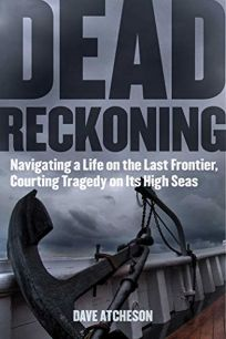 Dead Reckoning: Navigating a Life on the Last Frontier