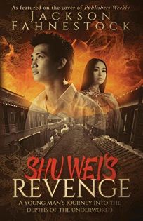 Shu Weis Revenge: A Young Mans Journey Into the Depths of the Underworld