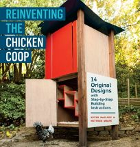 Reinventing the Chicken Coop: 14 Original Designs with Step-by-Step Building Instructions