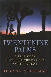 Twentynine Palms: A True Story of Murder