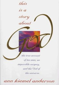 This is a Story about God: Miraculous Events Surrounding the Healing of David Nash