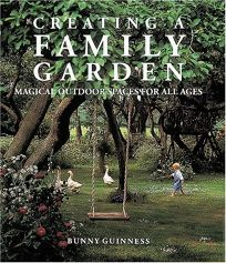 Creating a Family Garden: Magical Outdoor Spaces for All Ages