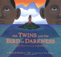THE TWINS AND THE BIRD OF DARKNESS: A Hero Tale from the Caribbean