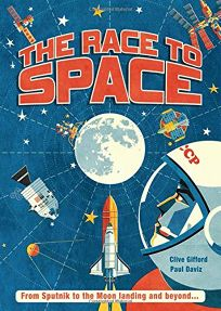 Children's Book Review: The Race to Space: From the Launch of 'Sputnik' to the Moon Landing by Clive Gifford, illus. by Paul Daviz. Words Pictures, $19.95 (64p) ISBN 978-1-78603-890-6