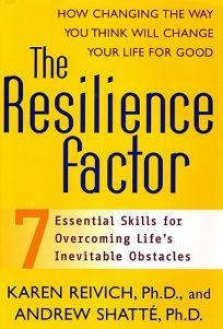 The Resilience Factor: Seven Essential Skills for Overcoming Lifes Inevitable Obstacles