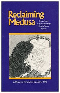 Reclaiming Medusa: Short Stories by Contemporary Puerto Rican Women