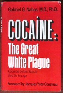 Cocaine: The Great White Plague