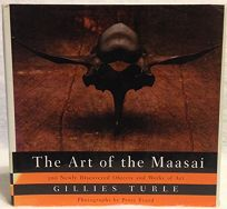 The Art of the Maasai: 300 Newly Discovered Objects and Works of Art