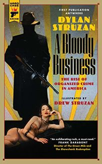A Bloody Business: The Rise of Organized Crime in America