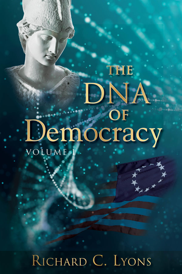 The DNA of Democracy by RICHARD LYONS | BookLife