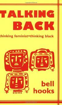 Talking Back: Thinking Feminist