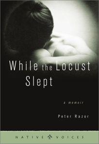 WHILE THE LOCUST SLEPT: A Memoir