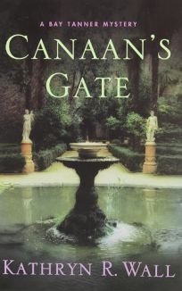 Canaans Gate: A Bay Tanner Mystery