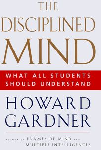 The Disciplined Mind: What All Students Should Understand