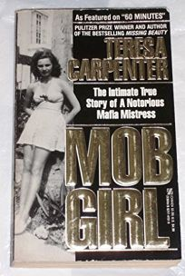 Mob Girl/The Intimate True Story of a Notorious Mafia Mistress