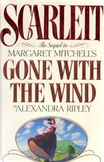 Scarlett: The Sequel to Margaret Mitchells Gone with the Wind