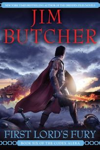 First Lords Fury: Book Six of the Codex Alera