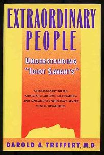 Extraordinary People: Understanding Idiot Savants