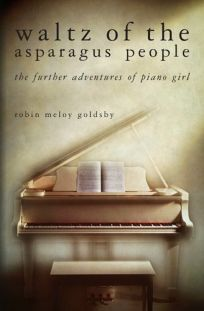 Waltz of the Asparagus People: The Further Adventures of Piano Girl