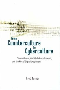 From Counterculture to Cyberculture: Stewart Brand