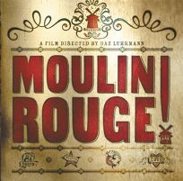 Moulin Rouge!: The Splendid Book That Charts the Journey of Baz Luhrmanns Motion Picture
