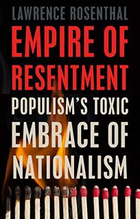 Empire of Resentment: Populism's Toxic Embrace of Nationalism