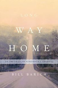 Long Way Home: On the Trail of Steinbecks America
