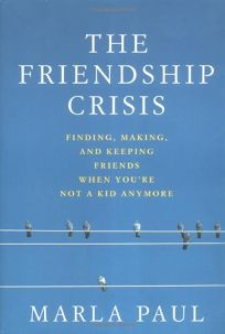 The Friendship Crisis: Finding