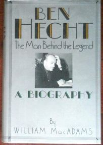Ben Hecht: The Man Behind the Legend