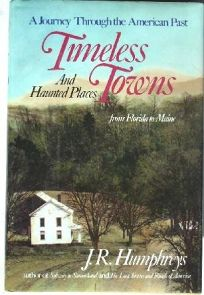 Timeless Towns: And Haunted Places: From Florida to Maine