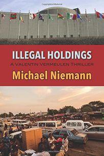 Illegal Holdings: A Valentin Vermeulen Thriller