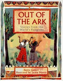 Out of the Ark: Stories from the Worlds Religions