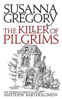 The Killer of Pilgrims: The Sixteenth Chronicle of Matthew Bartholomew