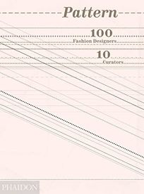 Pattern: 100 Fashion Designers