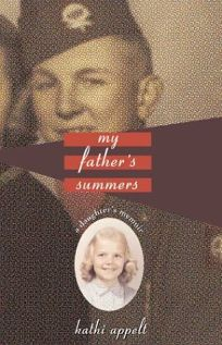 MY FATHERS SUMMERS: A Daughters Memoir