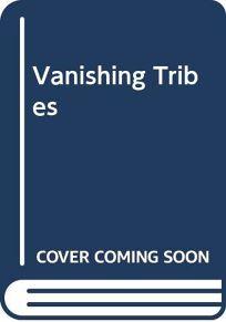 Vanishing Tribes