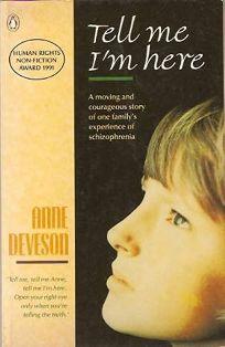 Tell Me Im Here: 2one Familys Experience of Schizophrenia