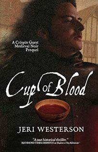 Cup of Blood: A Crispin Guest Medieval Noir Prequel
