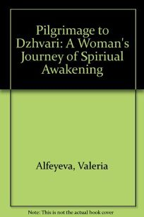 Pilgrimage to Dzhvari: A Womans Journey of Spiritual Awakening