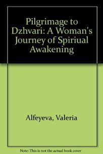 Pilgrimage to Dzhvari: A Womans Journey of Spiritual Awakening