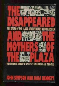 The Disappeared and the Mothers of the Plaza: The Story of the 11