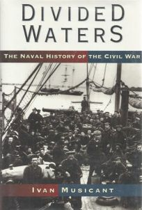 Divided Waters: The Naval History of the Civil War
