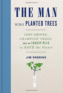 The Man Who Planted Trees: Lost Groves