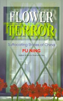 Flower Terror: Suffocating Stories of China
